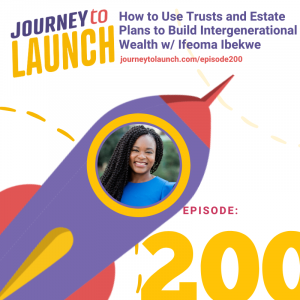 How to Use Trusts and Estate Plans to Build Intergenerational Wealth with Ifeoma Ibekwe