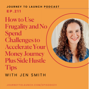 How to Use Frugality and No Spend Challenges to Accelerate Your Money Journey Plus Side Hustle Tips with Jen Smith